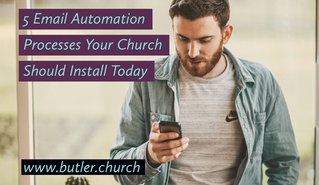 5 Email Automation Processes Your Church Should Install Today