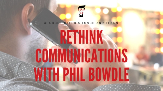 Lunch and Learn // Rethink Communications with Phil Bowdle