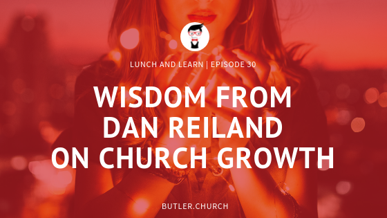 Lunch and Learn // Wisdom From Dan Reiland on Church Growth