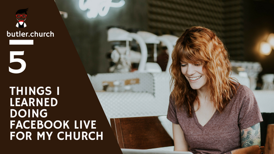 5 Things I Learned Doing Facebook Live for My Church