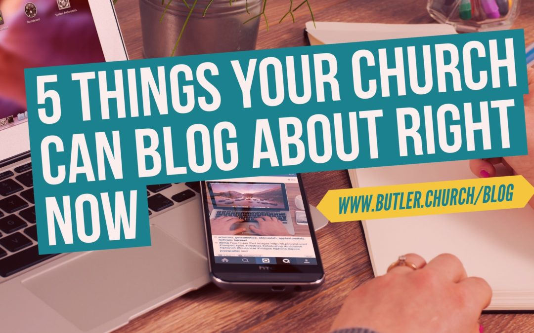 5 Things Your Church Can Blog About Right Now