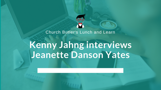 Lunch & Learn // Kenny Jahng interviews Jeanette Danson Yates